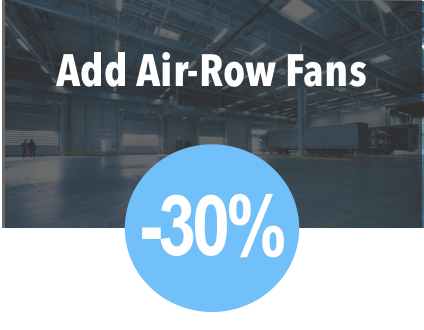 Air-Row Fans Cut Your Energy Costs by 30% or More